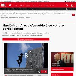 Nucléaire : Areva s'apprête à se vendre partiellement