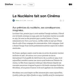 Le Nucléaire fait son Cinéma. Aux prémices du nucléaire, ses…