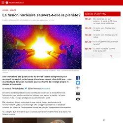 La fusion nucléaire sauvera-t-elle laplanète?