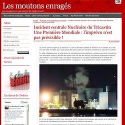 Incident centrale Nucléaire du Tricastin Une Première Mondiale : l'imprévu n'est pas prévisible !