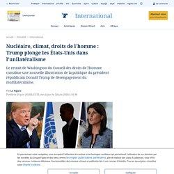 Nucléaire, climat, droits de l'homme : Trump plonge les États-Unis dans l'unilatéralisme