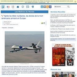 Après les têtes nucléaires, les drones de la mort américains arrivent en Europe