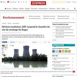 Déchets nucléaires: EDF suspend le chantier du site de stockage du Bugey