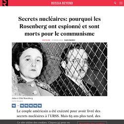 Secrets nucléaires: pourquoi les Rosenberg ont espionné et sont morts pour le communisme