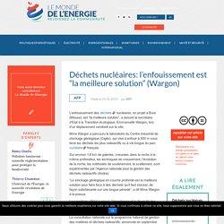 """Déchets nucléaires: l'enfouissement est """"la meilleure solution"""" (Wargon)"""