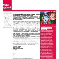 Les centrales nucléaires françaises à l'origine de leucémies infantiles aigües : nos enfants nous accusent
