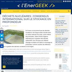 Déchets nucléaires : consensus international sur le stockage en profondeur