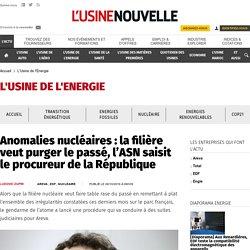Anomalies nucléaires : la filière veut purger le passé, l'ASN saisit le procureur de la République - L'Usine de l'Energie