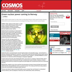 Green nuclear power coming to Norway