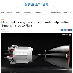 New nuclear engine concept could help realize 3-month trips to Mars