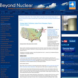 NUCLEAR POWER - Entergy Watch: FitzPatrick, Indian Point, Palisades, Pilgrim, Vermont Yankee