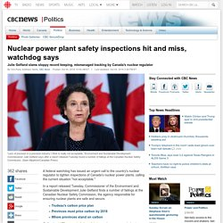 Nuclear power plant safety inspections hit and miss, watchdog says