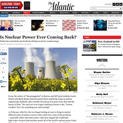 Is Nuclear Power Ever Coming Back? - Celeste LeCompte