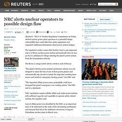 NRC alerts nuclear operators to possible design flaw