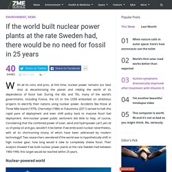 If the world built nuclear power plants at the rate Sweden had, there would be no need for fossil in 25 years