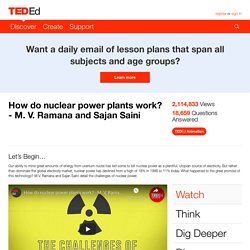 How do nuclear power plants work? - M. V. Ramana and Sajan