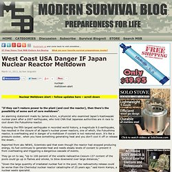 West Coast USA Danger IF Japan Nuclear Reactor Meltdown - Modern Survival Blog ? surviving uncertain times