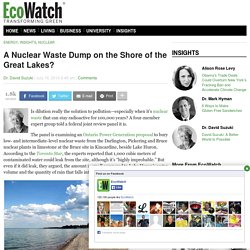 ECOWATCH 16/07/14 A Nuclear Waste Dump on the Shore of the Great Lakes?