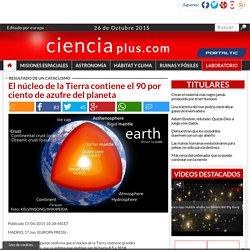 El núcleo de la Tierra contiene el 90 por ciento de azufre del planeta