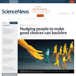 Nudging people to make good choices can backfire