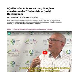 ¿Quién sabe más sobre uno, Google o nuestra madre? Entrevista a David Buckingham