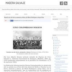 Nuestra voz de tierra, memoria y futuro, de Marta Rodríguez y Jorge Silva