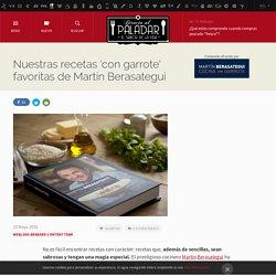 Directo al Paladar - Nuestras recetas 'con garrote' favoritas de Martín Berasategui