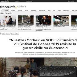 """""""Nuestras Madres"""" en VOD : la Caméra d'or du Festival de Cannes 2019 revisite la guerre civile au Guatemala"""