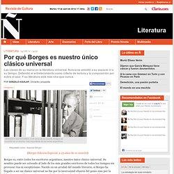 Por qué Borges es nuestro único clásico universal