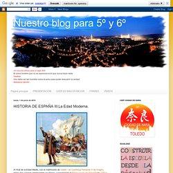 Nuestro blog para 5º y 6º: HISTORIA DE ESPAÑA III.La Edad Moderna.