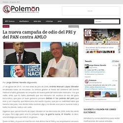 La nueva campaña de odio del PRI y del PAN contra AMLO
