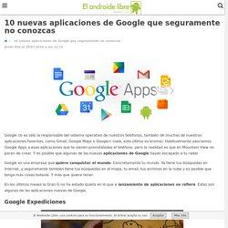 10 nuevas aplicaciones de Google que quizás no conozcas
