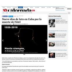 Nueve días de luto en Cuba por la muerte de Fidel - La Jornada
