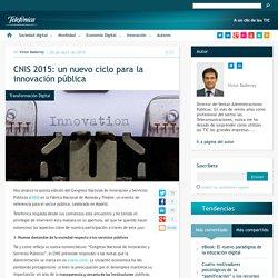 CNIS 2015: un nuevo ciclo para la innovación pública