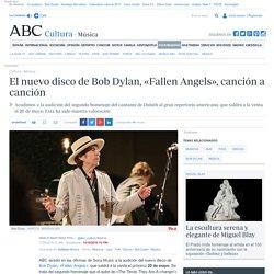 El nuevo disco de Bob Dylan, «Fallen Angels», canción a canción