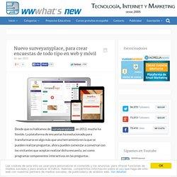 Nuevo surveyanyplace, para crear encuestas de todo tipo en web y móvil