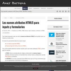 Los nuevos atributos HTML5 para inputs y formularios