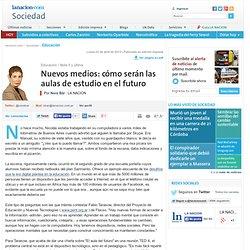 Nuevos medios: cómo serán las aulas de estudio en el futuro - 22.04.2013 - lanacion.com