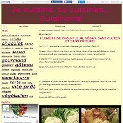 NUGGETS DE CHOU-FLEUR, végan, sans gluten et sans friture! - Je cuisine, tu cuisines... Cuisinons!