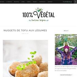 Nuggets de tofu aux légumes - 100 % Végétal