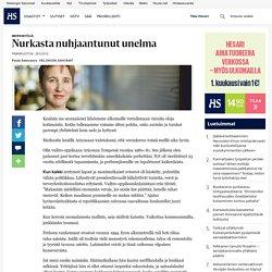 Nurkasta nuhjaantunut unelma - Pääkirjoitukset - Pääkirjoitus - Helsingin Sanomat