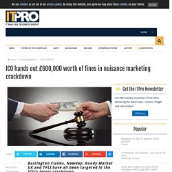 ICO hands out £600,000 worth of fines in nuisance marketing crackdown
