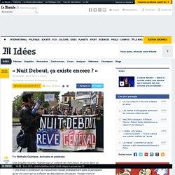 «Nuit Debout, ça existe encore?»