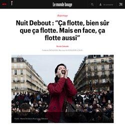 """Nuit Debout : """"Ça flotte, bien sûr que ça flotte. Mais en face, ça flotte aussi"""""""