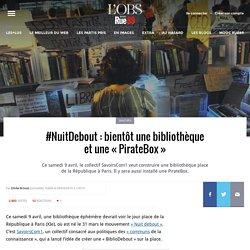 #NuitDebout: bientôt une bibliothèque et une «PirateBox»