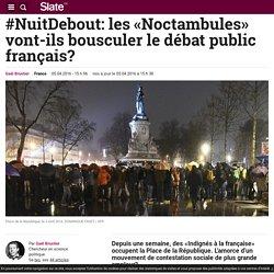 #NuitDebout: les «Noctambules» vont-ils bousculer le débat public français?