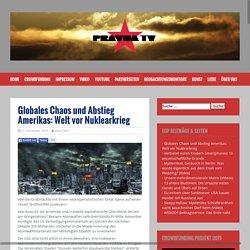 Globales Chaos und Abstieg Amerikas: Welt vor Nuklearkrieg