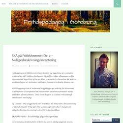 SKA på Fritidshemmet Del 2 – Nulägesbeskrivning/Inventering