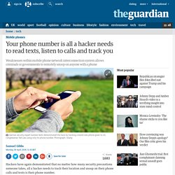 Your phone number is all a hacker needs to read texts, listen to calls and track you
