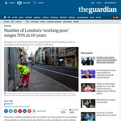 Number of London's 'working poor' surges 70% in 10 years